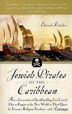Jewish Pirates of the Caribbean By Kritzler, Edward